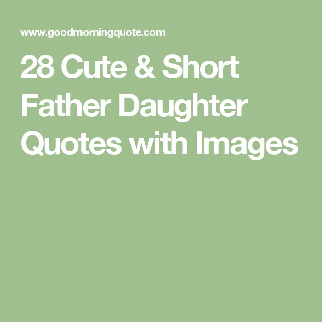Famous Quotes Fatherhood: 25+ Best Short Father Daughter Quotes On Pinterest