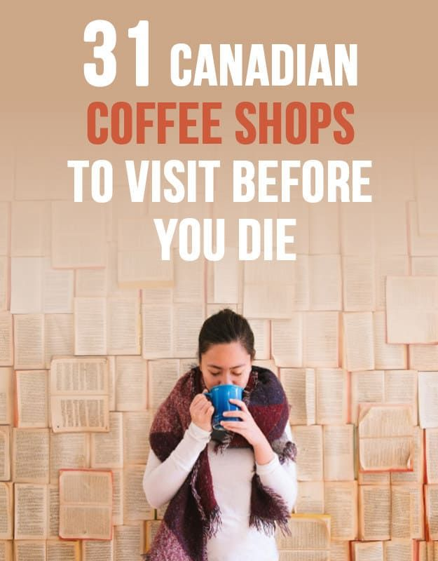 31 Of The Coolest And Coziest Coffee Shops Across Canada