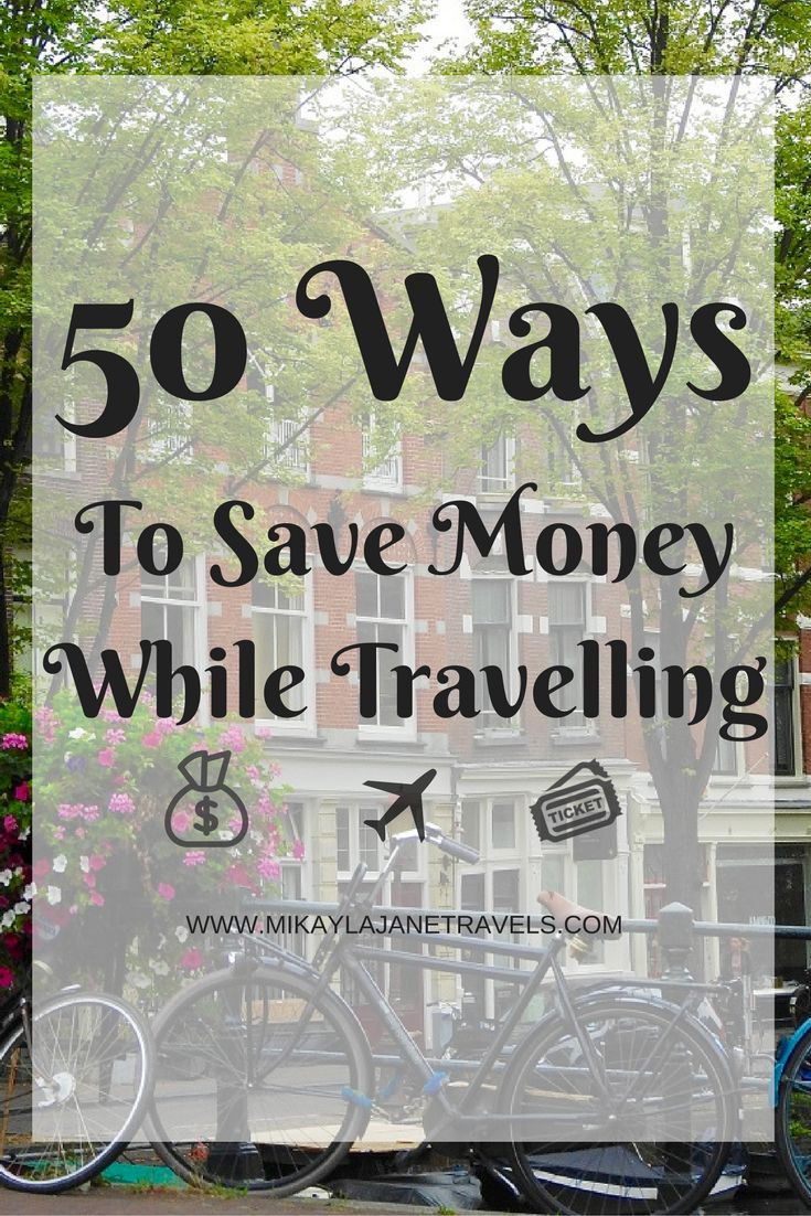 50 Ways ANYONE Can Save Money While Travelling