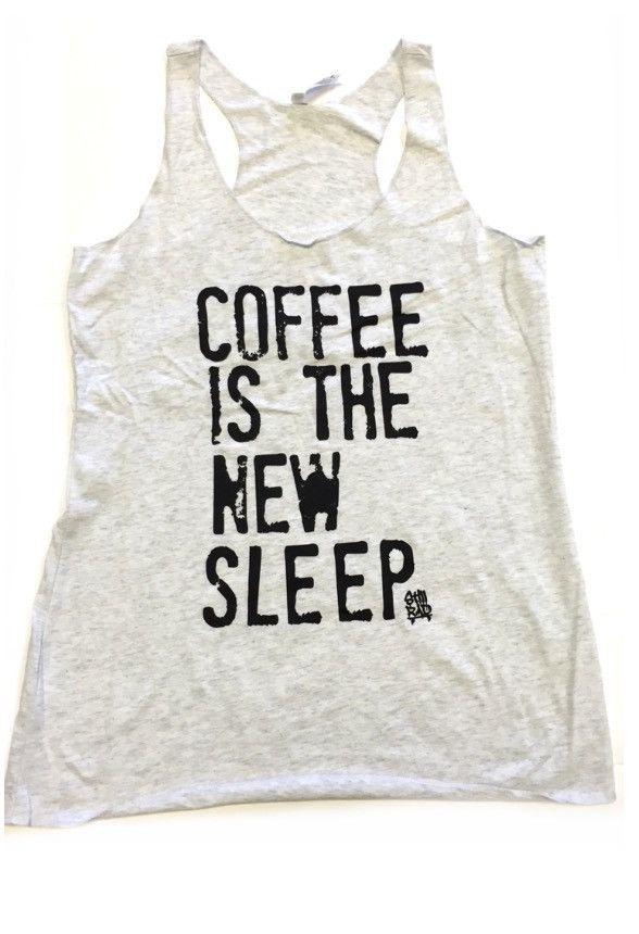 *New* Coffee is the New Sleep White Tri-Blend Tank (Ladies) – Still Rad Clothing