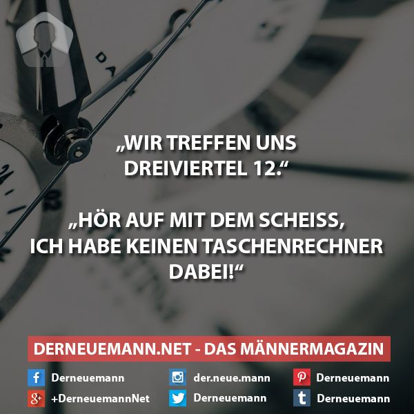 Taschenrechner #derneuemann #humor #lustig #spaß #sprüche #uhr