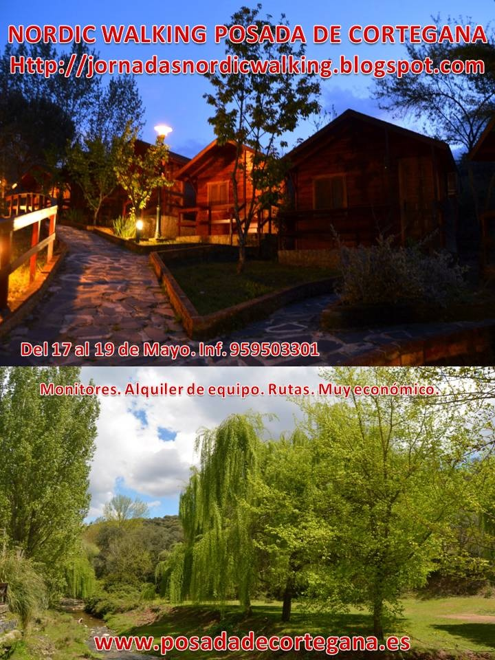 http://jornadasnordicwalking.blogspot.com 682.506.717 Cortegana 17 al 19 de Mayo
