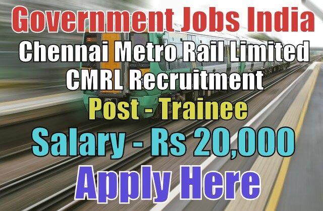 Chennai Metro Rail Limited CMRL Recruitment 2017