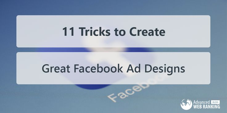 11 Tricks to Create Great Facebook Ad Designs - AWR  ||  If you're targeting your audience with Facebook ads or are running campaigns already, here are 11 essential tips for increasing ROI and conversions. https://www.advancedwebranking.com/blog/11-tricks-to-create-great-facebook-ad-designs/?utm_campaign=crowdfire&utm_content=crowdfire&utm_medium=social&utm_source=pinterest