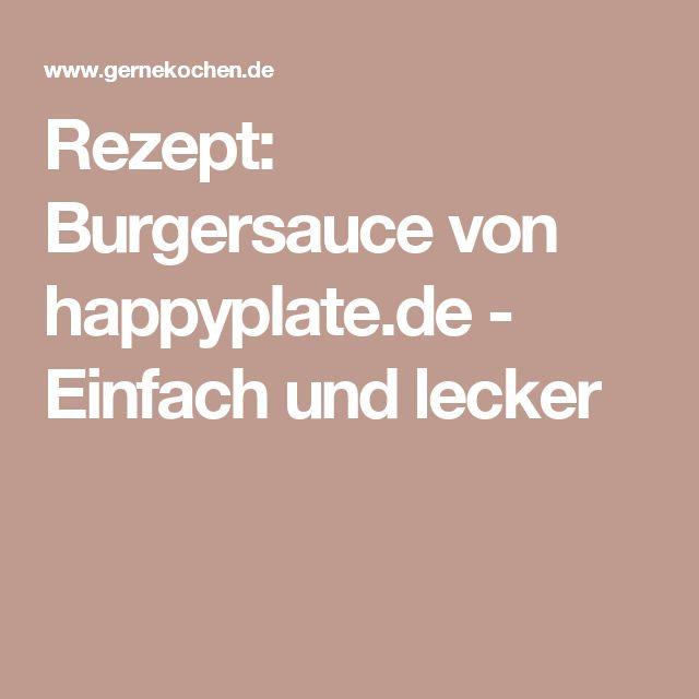 Rezept: Burgersauce von happyplate.de - Einfach und lecker