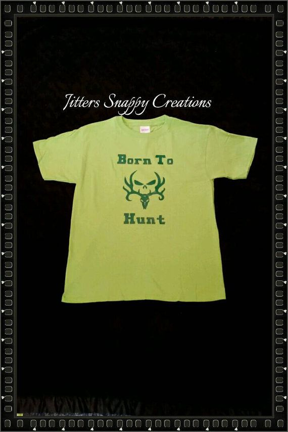 Born To Hunt T-shirt by JitterSnappyCreation on Etsy