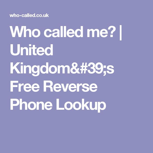Who called me?   United Kingdom's Free Reverse Phone Lookup