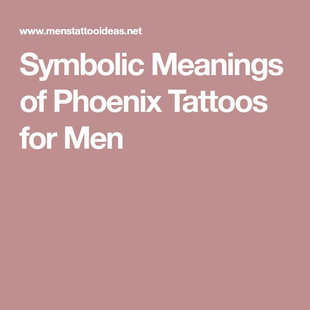 Symbolic Meanings of Phoenix Tattoos for Men