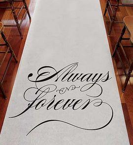 Gorgeous script on this 'Always & Fovever' aisle runner