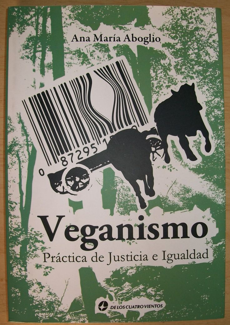 Veganismo: práctica de justicia e igualdad - Ana María Aboglio - Vitamina Vegana