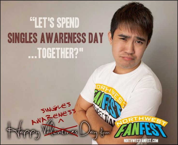 Happy Singles Awareness Day from Northwest Fan Fest!  We'll be your special someone!
