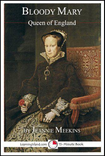 Bloody Mary: Queen of England (15-Minute Books) by Jeannie Meekins, http://www.amazon.com/dp/B00DJUN3S4/ref=cm_sw_r_pi_dp_7bX3sb1K0ZSZY