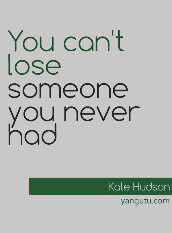 You Can't Lose Someone You Never Had,