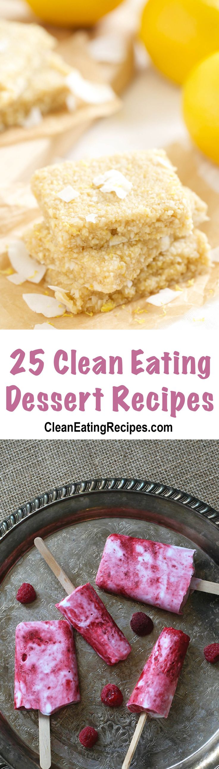 25 Clean Eating Dessert Recipes. I love this selection! Pinning for later.