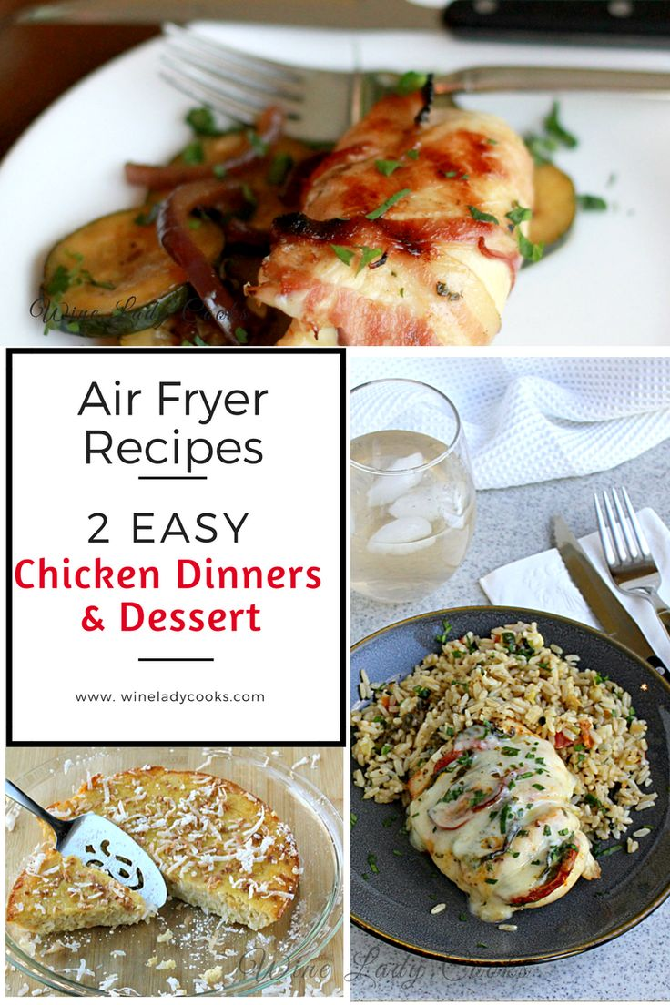 Air Fryer Chicken Dinners with a gluten free dessert recipe. Easy Recipes to make for dinner anytime. Click thru for recipes. #airfryer #recipes #chicken #dessert