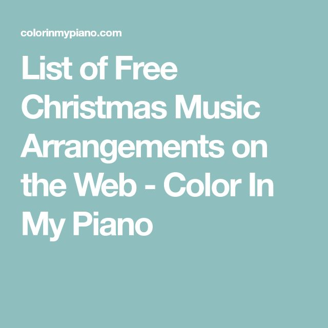 List of Free Christmas Music Arrangements on the Web - Color In My Piano