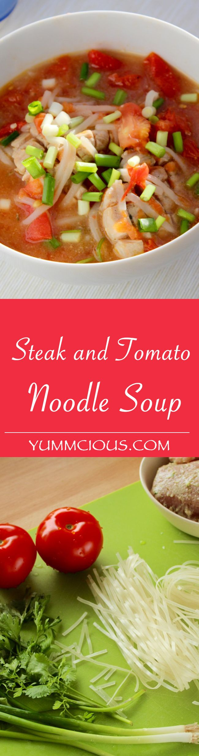 Steak and Tomato Noodle Soup - http://yummcious.com/steak-and-tomatoes-noodle-soup-recipe/