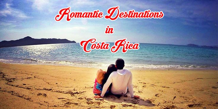 Coming to Costa Rica with your loved one? Check out our list of the top 6 romantic destinations in Costa Rica for a romantic getaway