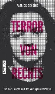 """NSU: Die Nazi-Morde gehen uns alle an –Das Buch """"Terror von Rechts"""" nimmt nicht nur die Sicherheitsbehörden und die Politik sondern auch die Medien und die Zivilgesellschaft in den Blick."""