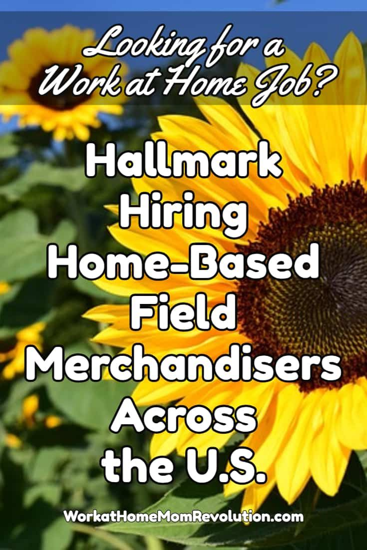 Hallmark is always hiring home-based retail merchandisers in the United States! Part-time positions of 3 to 20 hours per week. Compensation is hourly. If you're seeking work at home employment, you'll find new work from home job leads posted daily at Work at Home Mom Revolution: https://workathomemomrevolution.com