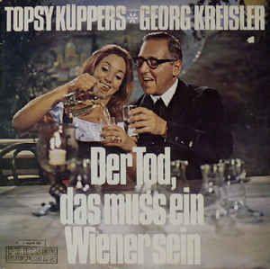 Georg Kreisler & Topsy Küppers - Der Tod, Das Muss Ein Wiener Sein at Discogs