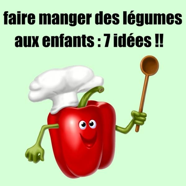 7 id es amusantes pour faire manger des l gumes aux - Idee de legumes a cuisiner ...