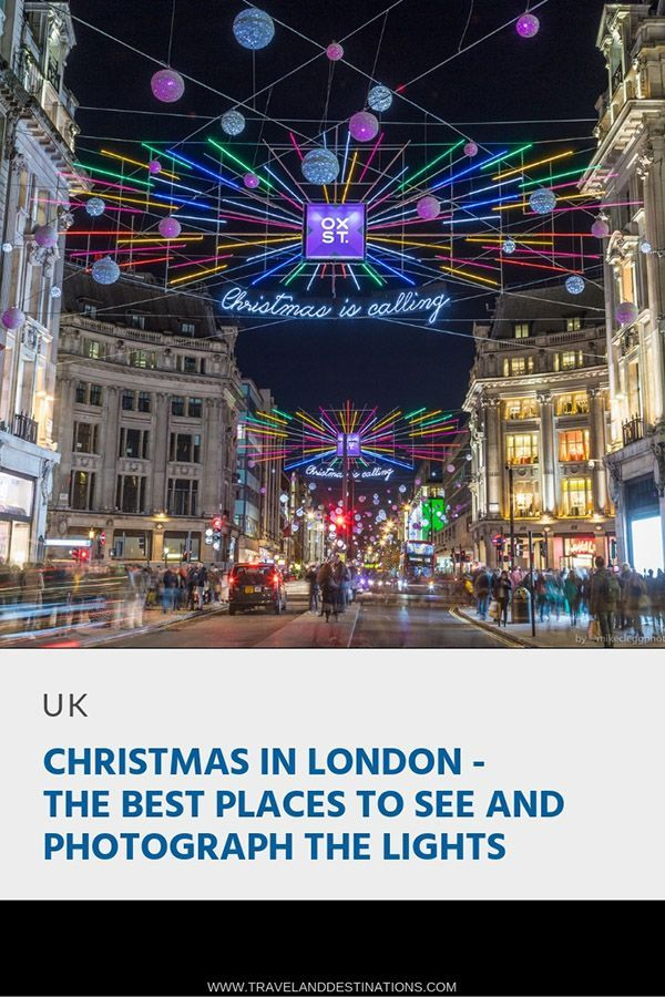Top 10 Places To See Christmas Lights 2020 Christmas in London: The Best Places to See and Photograph the