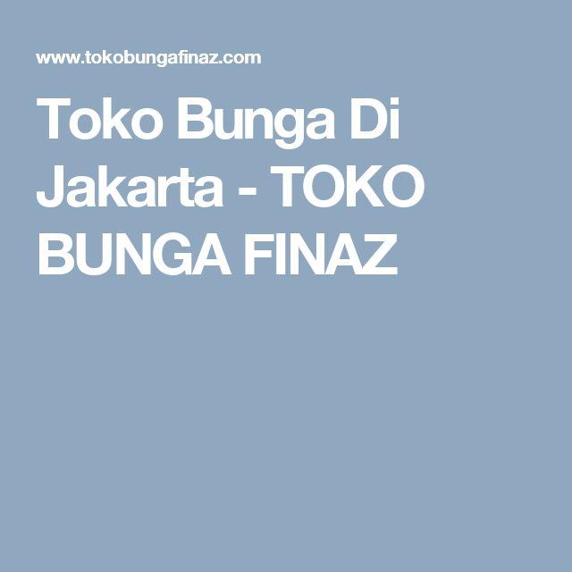 Toko Bunga Di Jakarta - TOKO BUNGA FINAZ