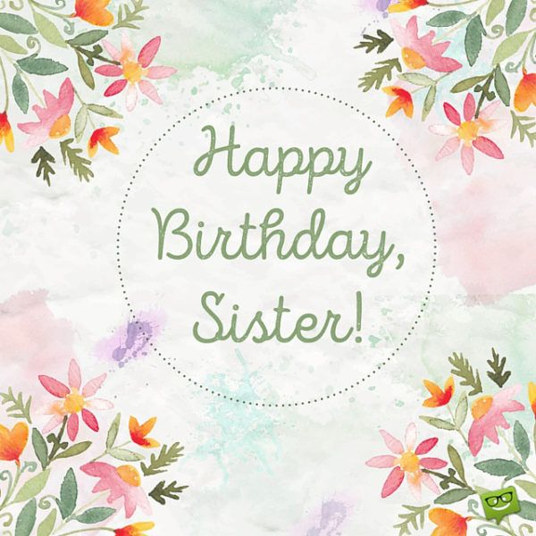 Happy Birthday, Sister!