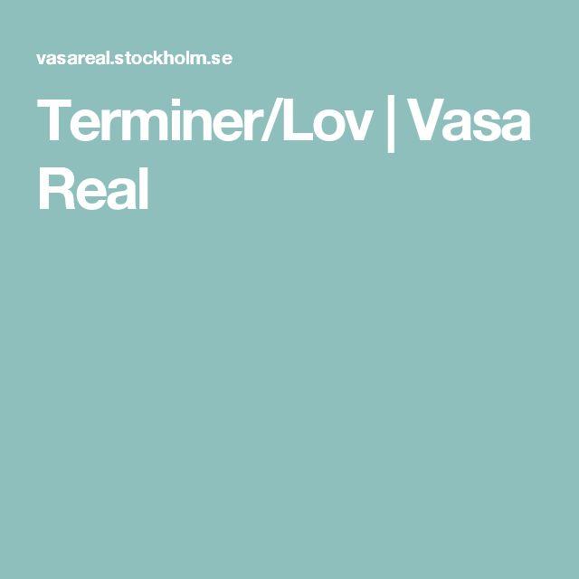 Terminer/Lov | Vasa Real