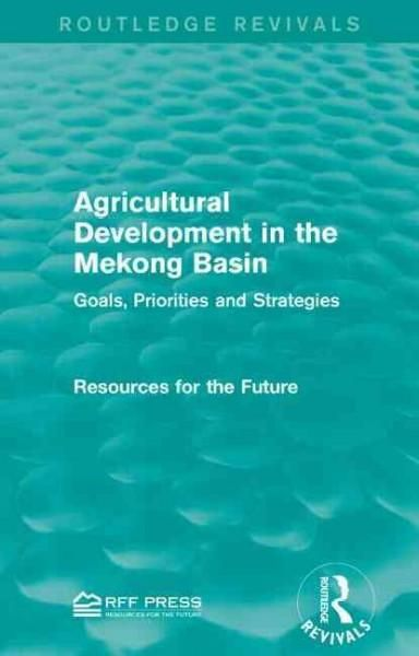 Agricultural Development in the Mekong Basin: Goals, Priorities and Strategies