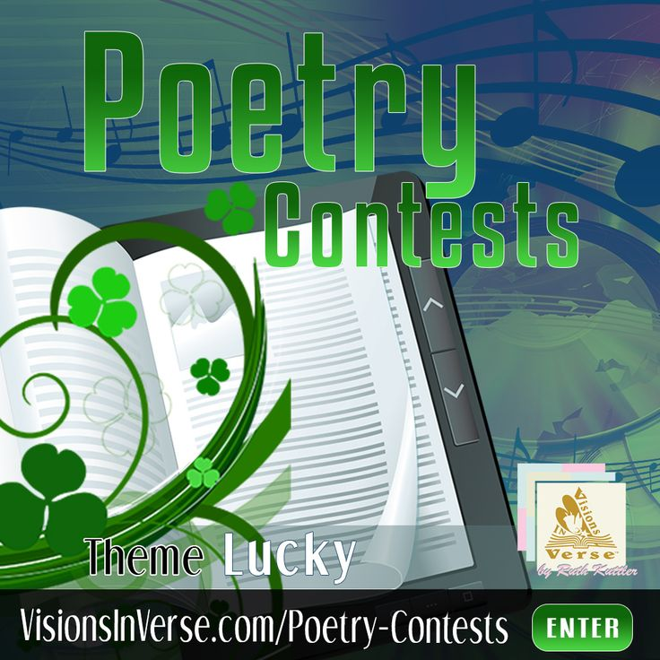 "Enter a creative writing poetry contest during March 2017 where your poem is 20 lines or less on the topic of ""lucky."""