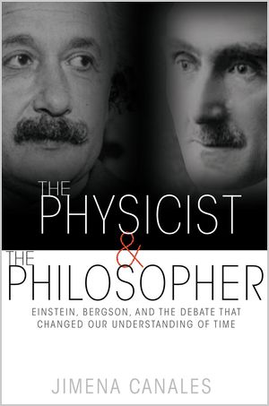 The Physicist and the Philosopher: Einstein, Bergson, and the Debate That Changed Our Understanding of Time - by Jimena Canales 'On April 6, 1922, in Paris, Albert Einstein and Henri Bergson publicly debated the nature of time. Einstein considered Bergson's theory of time to be a soft, psychological notion, irreconcilable with the quantitative realities of physics. Bergson, who gained fame as a philosopher by arguing that time should not be understood exclusively through the lens of…