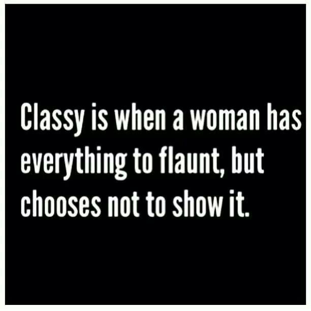 Love me a classy and modest woman respect yourself ladies
