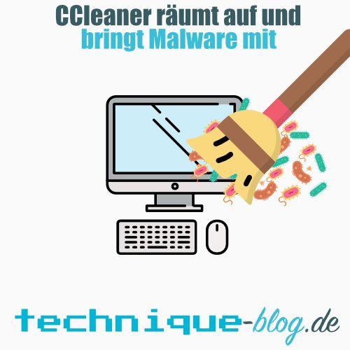CCleaner verteilt Malware