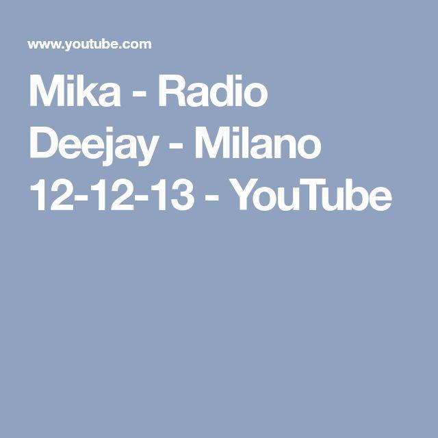 Mika - Radio Deejay - Milano 12-12-13 - YouTube