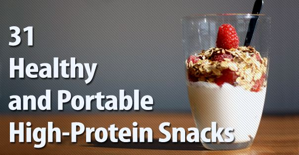 31 Healthy and Portable High-Protein Snacks: 31 Healthy, High Protein Snacks, Healthy Snacks, Snack Ideas, Portable Snacks, Portable High Protein, Healthy Food