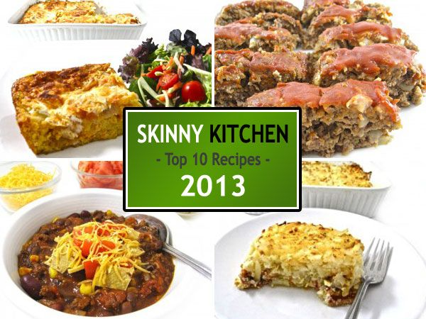 I'm sharing my top 10 favorite skinny recipes of 2013!  These were extremely popular on Skinny Kitchen this past year. In addition, I found myself making these recipes over and over again!  If you haven't had a chance to try some of these,