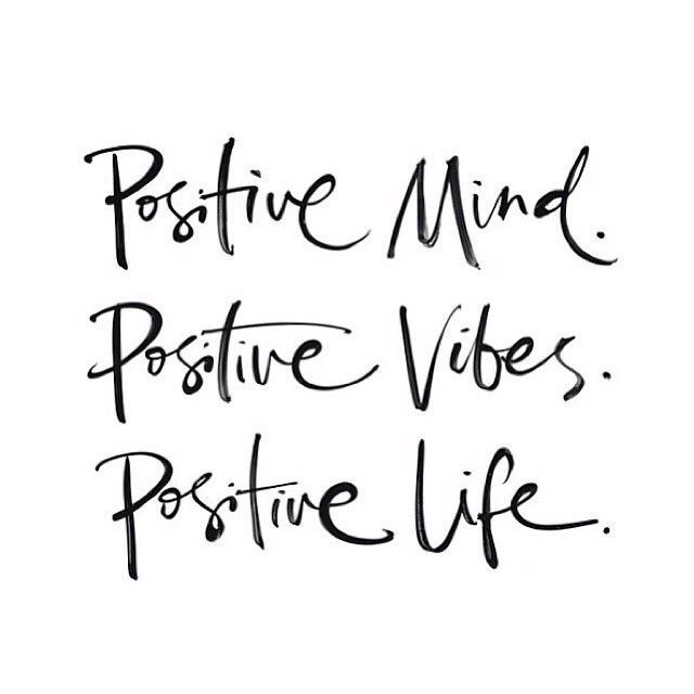 """Positive mind. Positive vibes. Positive life.""Photo: Pinterest/Ashley Scheuerman"