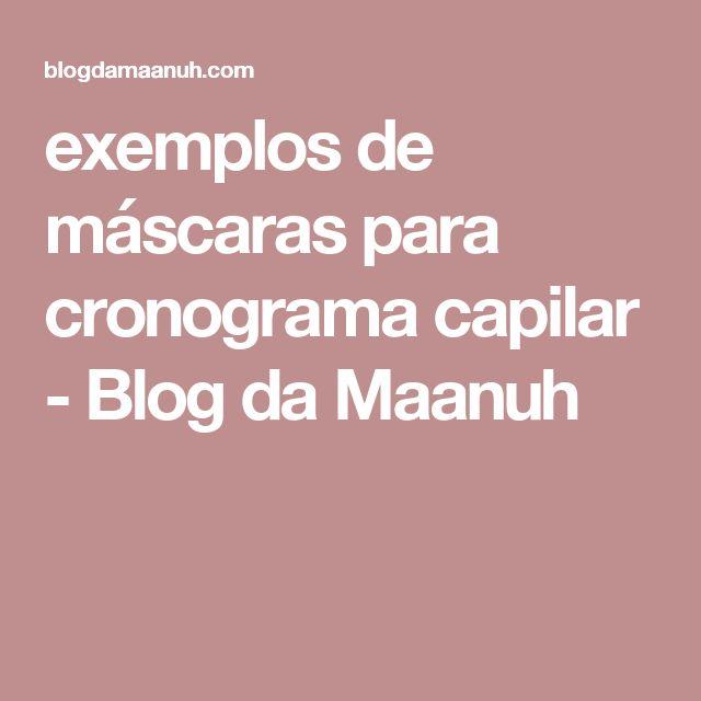 exemplos de máscaras para cronograma capilar - Blog da Maanuh