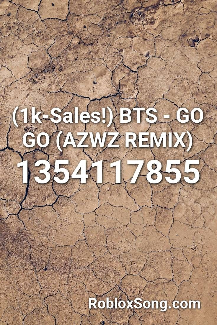 Roblox Id For Bts Go Go 1k Sales Bts Go Go Azwz Remix Roblox Id Roblox Music Codes In 2020 Roblox Roblox Pictures Songs
