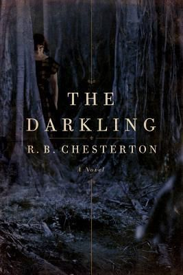 The Darkling by R B  Chesterton Creepy southern gothic with a haunted house