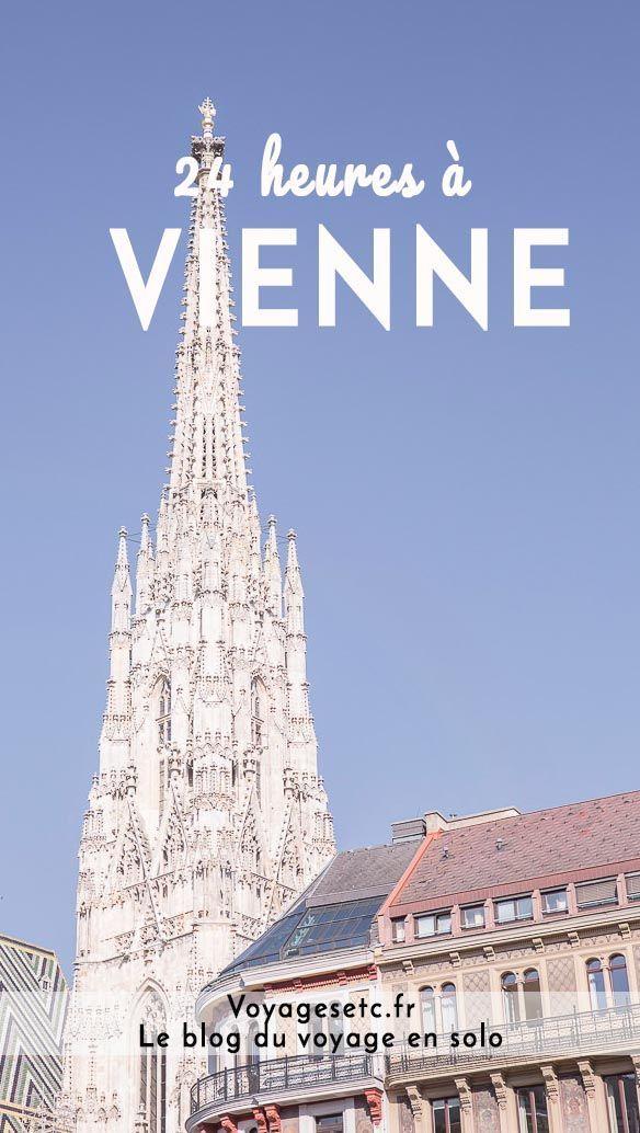 24 Heures A Vienne Que Faire A Vienne Voyage Autriche Voyage Europe