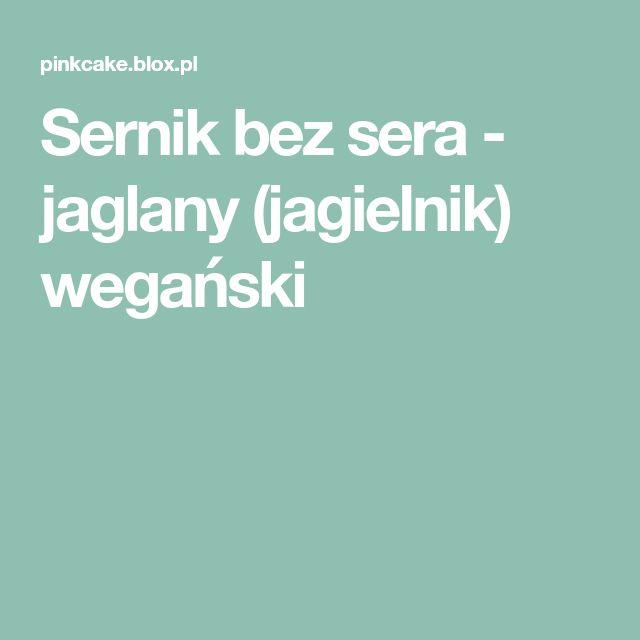 Sernik bez sera - jaglany (jagielnik) wegański