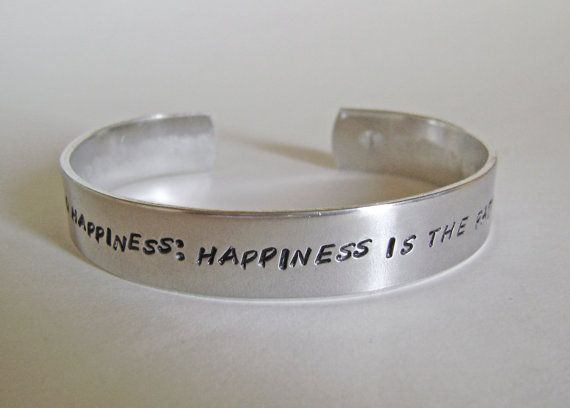 Custom quote cuff bracelet, there is no path to happiness happiness is the path, the buddha.