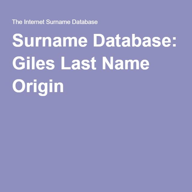 Surname Database: Giles Last Name Origin