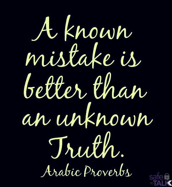 you may make mistakes but you did not know the real truth