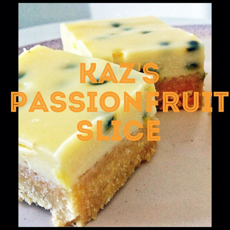 Kaz's Passionfruit slice (Thermomix Method Included)