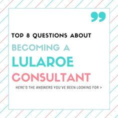 Top 8 Questions About Becoming a LuLaRoe Consultant - MompreneurAdvice.com