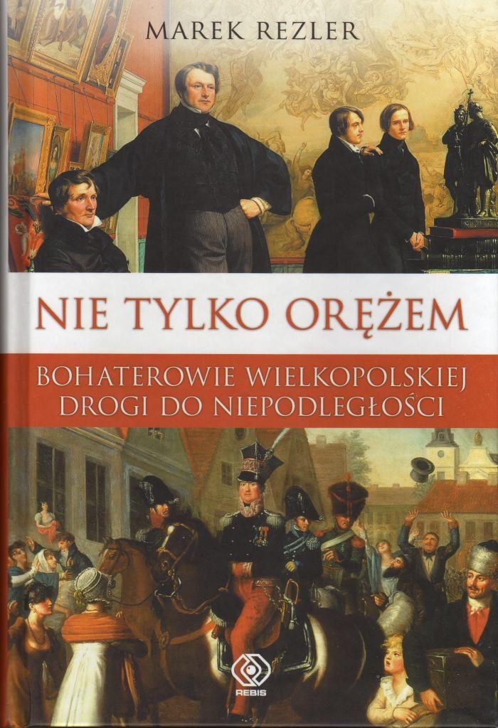"""""""Nie tylko orężem..."""" - Marek Rezler http://www.wiadomosci24.pl/artykul/wielkopolanie_w_walce_z_pruskim_zaborca_295911.html"""